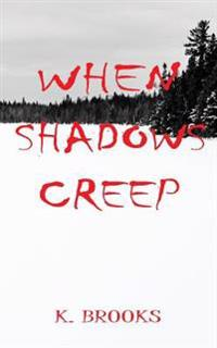 When Shadows Creep