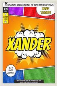 Superhero Xander: A 6 X 9 Lined Journal Notebook
