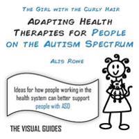 Adapting Health Therapies for People on the Autism Spectrum: By the Girl with the Curly Hair