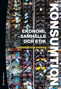 Konsumtion : ekonomi, samhälle och etik