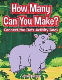 How Many Can You Make? Connect the Dots Activity Book