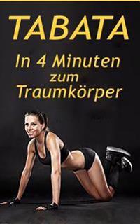 Tabata: Das 4-Minuten Hiit Training, Schnell Fettverbrennung Aktivieren & Effektiver Muskelaufbau
