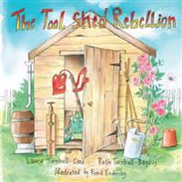 The Tool Shed Rebellion