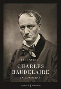 Charles Baudelaire. En monografi