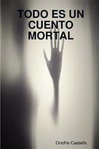 Todo Es Un Cuento Mortal