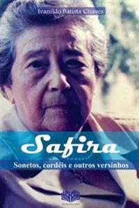 Safira: Sonetos Cordeis E Outros Versinhos