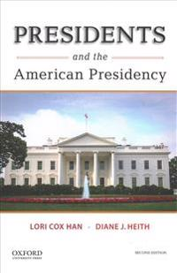 Presidents and the American Presidency