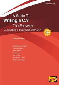 Guide To Writing A C.v. The Easyway