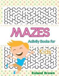 Mazes: Activity Books for Kids