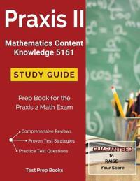 Praxis II Mathematics Content Knowledge 5161 Study Guide