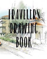 Travelers Drawing Book: Bullet Grid Journal, 8 X 10, 150 Dot Grid Pages (Sketchbook, Journal, Doodle)