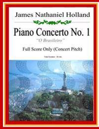 Piano Concerto No. 1: A Brazilian Jazz Concerto for Piano: Full Score (Concert Pitch)