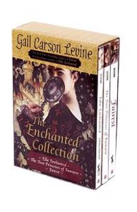 The Enchanted Collection: Ella Enchanted/The Two Princesses of Bamarre/Fairest