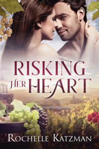 Risking Her Heart: A Contemporary Romance Novel