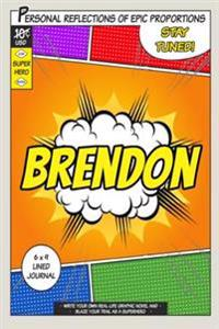 Superhero Brendon: A 6 X 9 Lined Journal Notebook