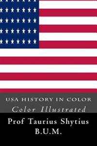 USA History in Color: Color Illustrated