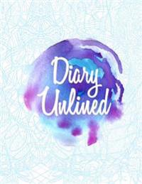Diary Unlined: 8.5 X 11, 120 Unlined Blank Pages for Unguided Doodling, Drawing, Sketching & Writing