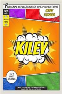Superhero Kiley: A 6 X 9 Lined Journal Notebook