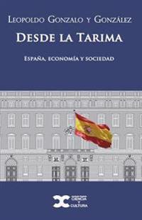 Desde La Tarima: (Espana, Economia y Sociedad)