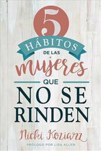 5 Habitos de Las Mujeres Que No Se Rinden / 5 Habits of Women Who Don't Quit