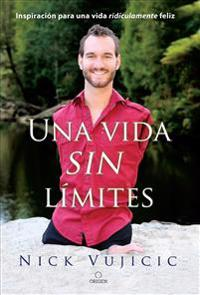 Una Vida Sin Limites / Life Without Limits