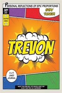 Superhero Trevon: A 6 X 9 Lined Journal Notebook