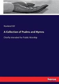 A Collection of Psalms and Hymns