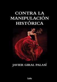 Contra La Manipulacion Historica (Con Tapa Dura)