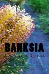 Banksia: Journal / Notebook with 150 Lined Pages