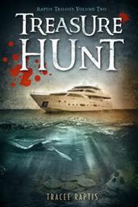 Treasure Hunt: Raptis Trilogy: Volume Two