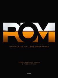 Rom : upptäck de gyllene dropparna