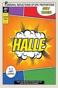 Superhero Halle: A 6 X 9 Lined Journal Notebook