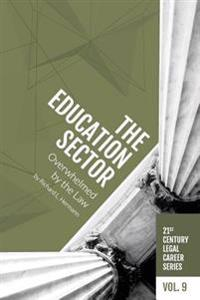 The Education Sector: Overwhelmed by the Law