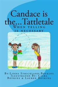 Candace Is The...Tattletale: ( When Telling Is Necessary)