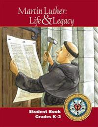 Martin Luther: Life & Legacy - K-2 Student Book