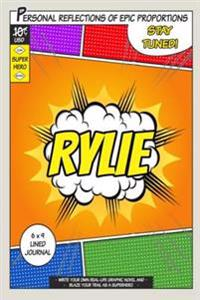 Superhero Rylie: A 6 X 9 Lined Journal