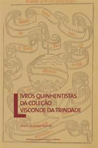 Livros Quinhentistas Da Coleção Visconde Da Trindade