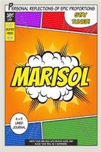 Superhero Marisol: A 6 X 9 Lined Journal Notebook