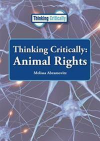 Thinking Critically: Animal Rights
