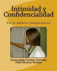 Intimidad y Confidencialidad: En El Ambito Hospitalario