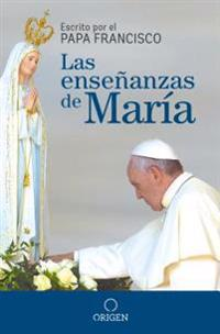 Las Enseñanzas de María / The Virgin Mary's Teachings