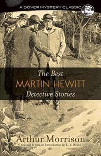 The Best Martin Hewitt Detective Stories