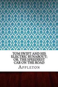 Tom Swift and His Electric Runabout; Or, the Speediest Car on the Road