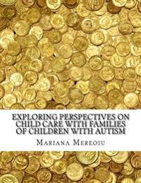 Exploring Perspectives on Child Care with Families of Children with Autism