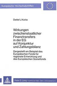 Wirkungen Zwischenstaatlicher Finanztransfers in Der Eg Auf Konjunktur Und Zahlungsbilanz: Dargestellt Am Beispiel Des Europaeischen Fonds Fuer Region