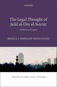 The Legal Thought of Jalal al-Din al-Suyuti