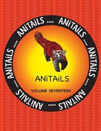 Anitails Volume Seventeen: Learn about the Red Panda, Big-Bellied Seahorse, Emu, Varied Thrush, Pronghorn, Smoky Jungle Frog, Black Oystercatcher
