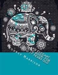 Fun Creative and Elegant Animals Coloring Book: For Kid's Ages 5 to 17 Years Old