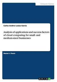 Analysis of Applications and Success Factors of Cloud Computing for Small- And Medium-Sized Businesses