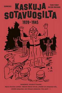 Kaskuja sotavuosilta 1939-1945